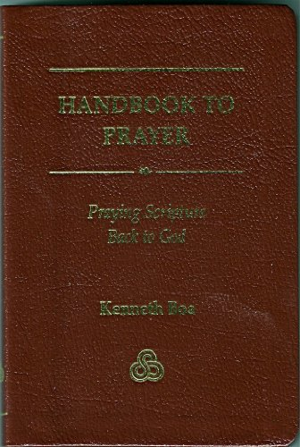 Handbook to prayer praying scripture back to god kindle edition handbook to prayer praying scripture back to god by boa kenneth fandeluxe Document