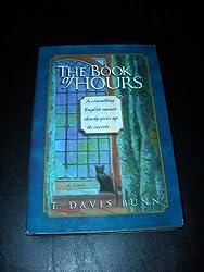 Book of Hours [Gebundene Ausgabe] by T. Davis Bunn