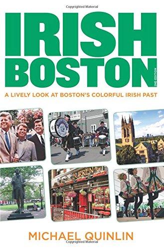 Irish Boston: A Lively Look At Boston's Colorful Irish Past pdf