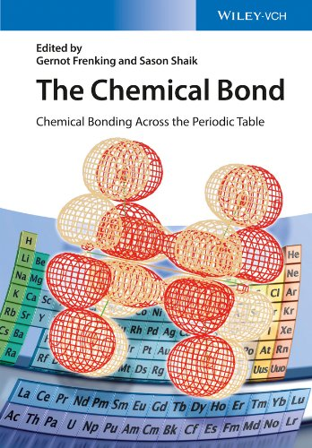 The Chemical Bond: Chemical Bonding Across the Periodic Table (Structure Of Atoms Molecules And Chemical Bonds)