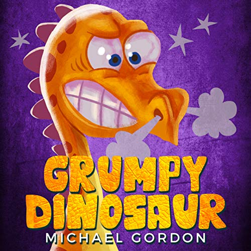 Dinners Dinosaur - Grumpy Dinosaur: (Childrens books about Anger, toddler, kids books,  ages 3 5, dinosaurs) (Emotions & Feelings Book 2)