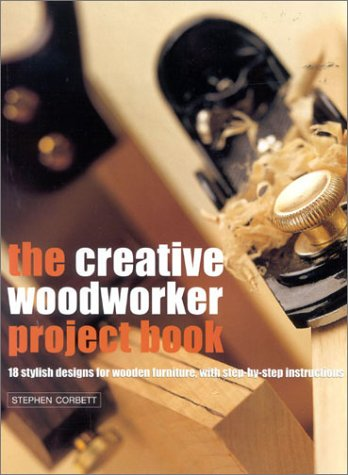 The Creative Woodworker Project Book