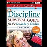Discipline Survival Guide for the Secondary Teacher | Julia G. Thompson