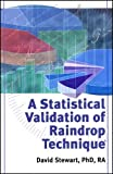 A Statistical Validation of Raindrop Technique, David Stewart, 0934426384