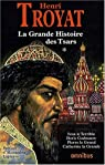La Grande Histoire des tsars : Tome 1 par Troyat