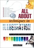All about Illustration Techniques, Parramon's Editorial Team Staff, 0764153617