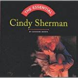 The Essential: Cindy Sherman (Essential (Harry N. Abrams))