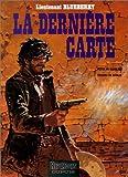 Blueberry, tome 21 : La Dernière Carte by