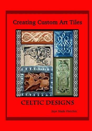Download CREATING CUSTOM ART TILES: CELTIC DESIGNS pdf