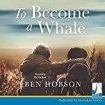 To Become a Whale | Ben Hobson