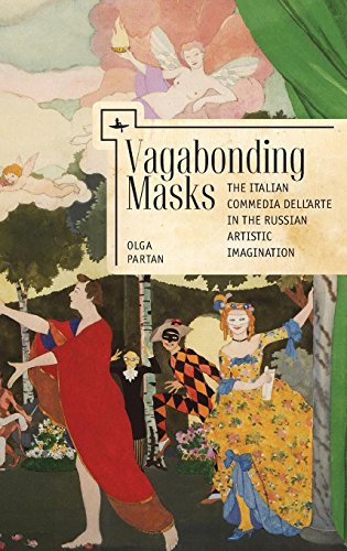 Vagabonding Masks: The Italian Commedia dell'Arte in the Russian Artistic Imagination (Liber (Commedia Dellarte Mask)