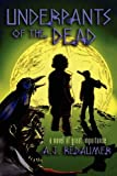 Underpants of the Dead, A. J. Redaumar, 0980100445