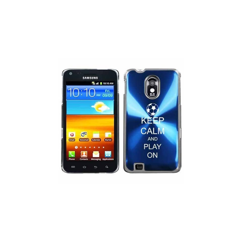 Blue Samsung Galaxy S II Epic 4g Touch Aluminum Plated Hard Back Case Cover H386 Keep Calm and Play On Soccer Cell Phones & Accessories