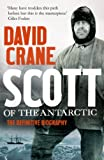 Front cover for the book Scott of the Antarctic: A Life of Courage and Tragedy by David Crane