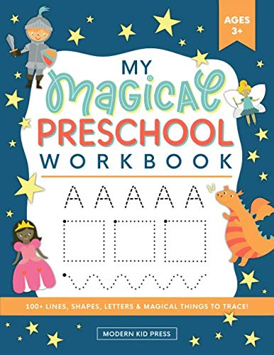 My Magical Preschool Workbook: Letter Tracing | Coloring for Kids Ages 3 + | Lines and Shapes Pen Control | Toddler Learning Activities | Pre K to Kindergarten (Preschool Workbooks) Paperback – March 25, 2020