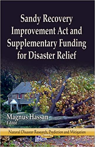 Read Sandy Recovery Improvement Act and Supplementary Funding for Disaster Relief (Natural Disaster Research, Prediction and Mitigation) PDF, azw (Kindle)