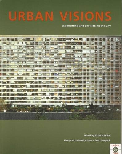 Download Urban Visions: Experiencing and Envisioning the City (Tate Gallery Liverpool Critical Forum Series) pdf