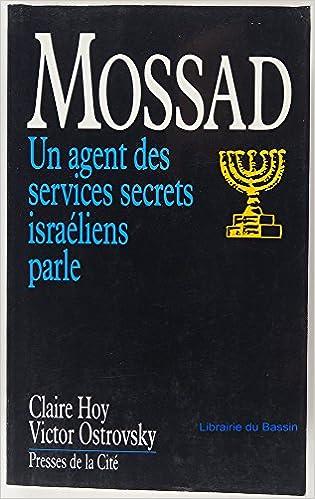 Mossad : Un agent des services secrets israéliens parle - Claire Hoy, Victor Ostrovsky sur Bookys
