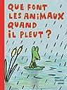 Que font les animaux quand il pleut ? par Bravi