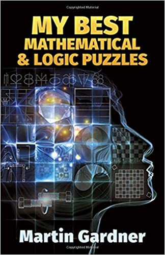 My Best Mathematical and Logic Puzzles (Dover Recreational