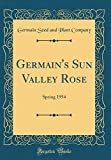 Amazon / Forgotten Books: Germain s Sun Valley Rose Spring 1954 Classic Reprint (Germain Seed and Plant Company)