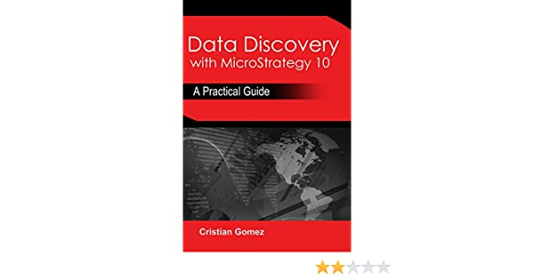 Amazon Com Data Discovery With Microstrategy 10 A Practical Guide