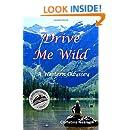 Drive Me Wild: A Western Odyssey