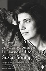 As Consciousness is Harnessed to Flesh: Diaries 1964-1980