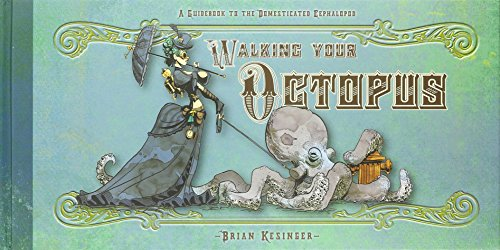 Walking Your Octopus: A Guidebook to the Domesticated Cephalopod ()