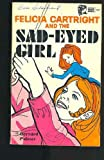 Felicia Cartright and the Sad-Eyed Girl, Bernard Palmer, 0802474179