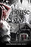 The House (Curse Breaker's Trilogy Book 1)