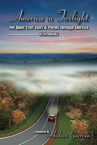 America in Twilight: Not Quite True Tales and Poems through America