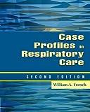 Case Profiles in Respiratory Care