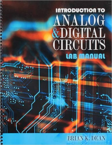 Introduction To Analog AND Digital Circuits Lab Manual