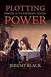 Plotting Power: Strategy in the Eighteenth Century