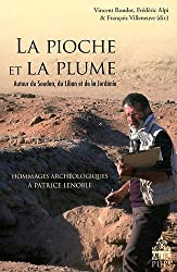 La pioche et la plume : Autour du Soudan, du Liban et de la Jordanie - Hommages archéologiques à Patrice Lenoble