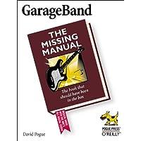 GarageBand: The Missing Manual (Missing Manuals)