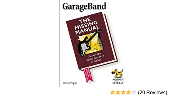 Garageband The Missing Manual The Book That Should Have Been In