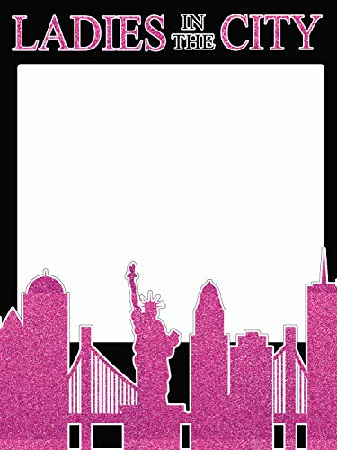 speedy orders Bachelorette Photo Booth Prop Size 36x24, Ladies in The City, New York Party Decorations, Photo Props, Selfie Frame, Party Supply Photo Booth Props -