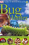 Smithsonian Bug Hunter, Dorling Kindersley Publishing Staff, 0756610303