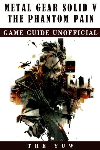 Price comparison product image Metal Gear Solid 5 The Phantom Pain Game Guide Unofficial