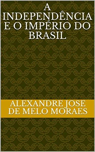 A Independência e o Império do Brasil