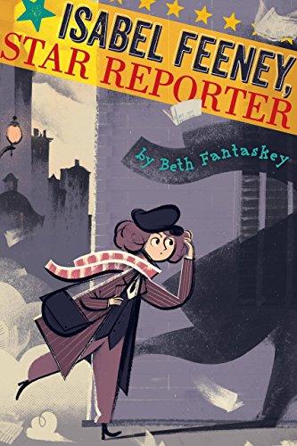 Isabel Feeney, Star Reporter by [Fantaskey, Beth]