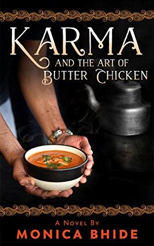 Karma And The Art Of Butter Chicken: A Novel By [Bhide, Monica]