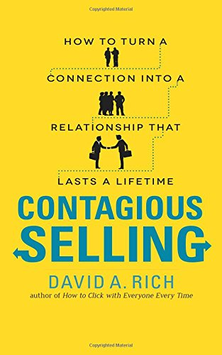 Contagious Selling: How to Turn a Connection into a Relationship that Lasts a Lifetime ebook
