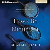 Home by Nightfall: A Charles Lenox Mystery | Charles Finch