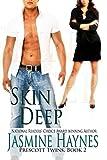 Skin Deep: Prescott Twins, Book 2