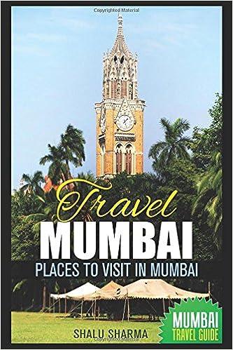 Book Travel Mumbai: Places to Visit in Mumbai: Mumbai Travel Guide