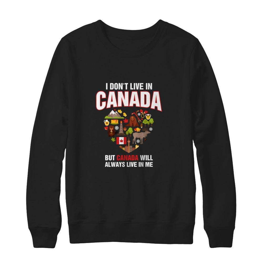 Ultimate Heavyweight Crewneck Sweatshirt Teely Shop Mens I Dont Live in Canada But Canada Will Always Live in Me Hanes