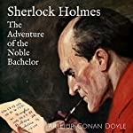 Sherlock Holmes: The Adventure of the Noble Bachelor | Arthur Conan Doyle